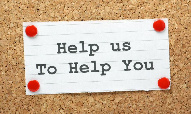 help us to help you