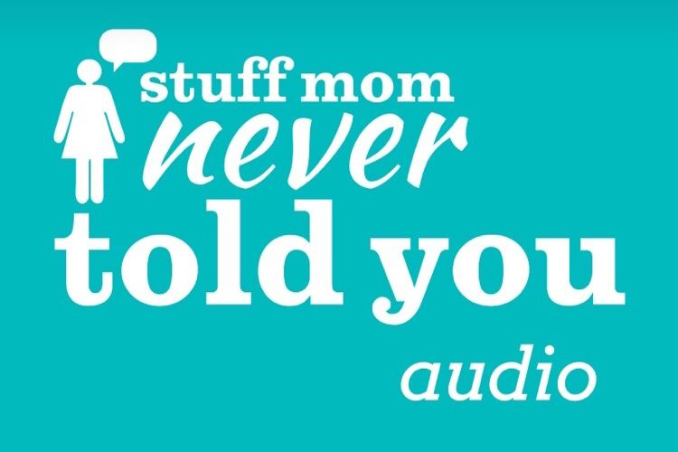 stuff your mom never told you podcast