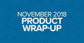 November 2018 Product Wrap Up