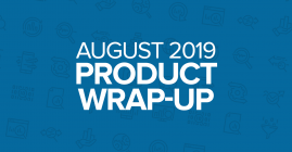 August 2019 Product Wrap Up